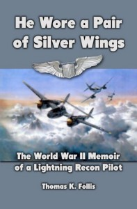 He Wore a Pair of Silver Wings - Thomas K. Follis