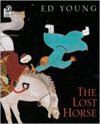 The Lost Horse: A Chinese Folktale - Ed Young, Tracey Adams