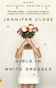 Girls in White Dresses - Jennifer Close