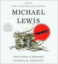 Panic!: The Story of Modern Financial Insanity - Michael Lewis,  Read by Jesse Boggs,  Read by Blair Hardman