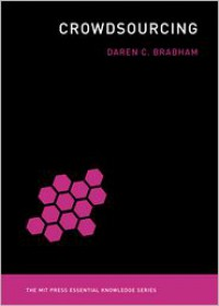 Crowdsourcing (MIT Press Essential Knowledge) - Daren C Brabham