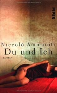 Du und ich - Niccolò Ammaniti, Ulrich Hartmann