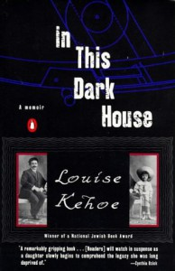 In This Dark House: A Memoir - Louise Kehoe