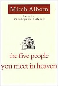 The Five People You Meet in Heaven - Mitch Albom