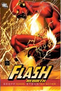 Flash: Rebirth (Flash (DC Comics)) - Geoff Johns