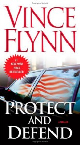 Protect And Defend (Mitch Rapp #8) - Vince Flynn