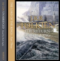 The Return of the King  - J.R.R. Tolkien, Rob Inglis