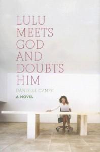 Lulu Meets God and Doubts Him - Danielle Ganek