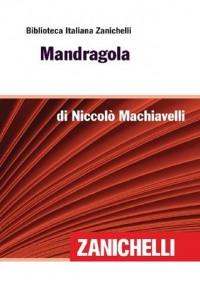 Mandragola (Biblioteca Italiana Zanichelli) (Italian Edition) - Niccolò Machiavelli