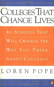 Colleges That Change Lives: 40 Schools That Will Change the Way You Think About Colleges - Loren Pope