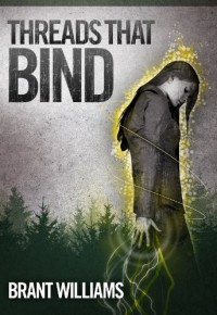 Threads That Bind - Brant Williams