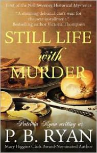 Still Life With Murder (Nell Sweeney Mysteries, Book 1) - P.B. Ryan