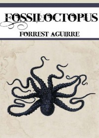 Fossiloctopus - Forrest Aguirre