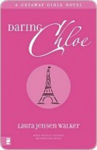 Daring Chloe (Getaway Girls) - Laura Jensen Walker