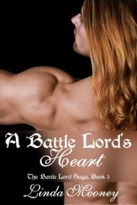 A Battle Lord's Heart (Battle Lord Saga, #3) - Linda Mooney