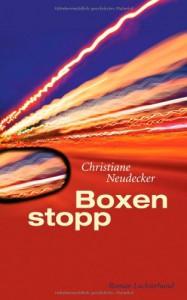 Boxenstopp - Christiane Neudecker