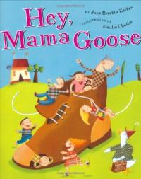Hey, Mama Goose - Jane Breskin Zalben