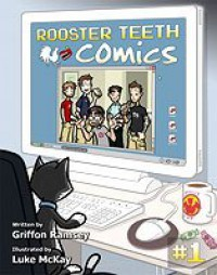 Rooster Teeth Comics Year One - Griffon Ramsey, Geoff Ramsey, Luke McKay, Burnie Burns