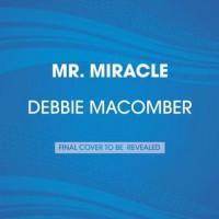 Mr. Miracle: A Christmas Novel - Debbie Macomber