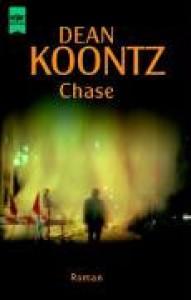 Chase - K.R. Dwyer, Thomas Hag, Dean Koontz