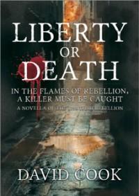 Liberty or Death - David        Cook