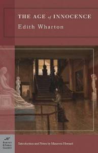 The Age of Innocence (Barnes & Noble Classics Series) - Edith Wharton, Maureen Howard