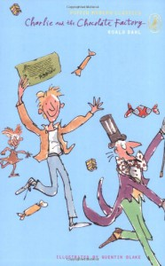 Charlie And The Chocolate Factory (Puffin Modern Classics) - Quentin Blake, Roald Dahl