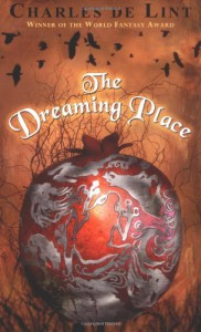 The Dreaming Place - Charles de Lint