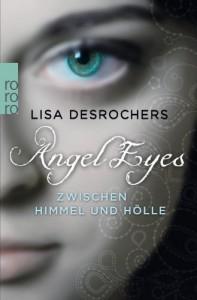 Angel Eyes. Zwischen Himmel und Hölle - Lisa Desrochers