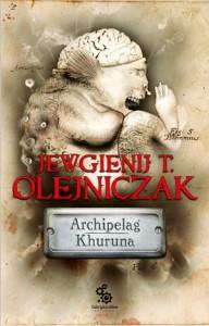 Archipelag Khuruna - Jewgienij T. Olejniczak