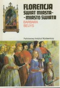 Florencja, Świat miasta - miasto świata - Barbara Beuys