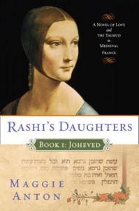 Rashi's Daughters: Joheved (Book One) - Maggie Anton