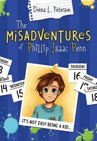 The Misadventures of Phillip Isaac Penn - Donna L. Peterson