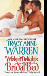 Wicked Delights of a Bridal Bed - Tracy Anne Warren