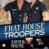 Frat House Troopers - Xavier  Mayne, Peter Brooke