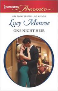One Night Heir - Lucy Monroe
