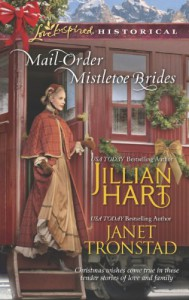 Mail-Order Mistletoe Brides: Christmas HeartsMistletoe Kiss in Dry Creek (Love Inspired Historical) - 'Jillian Hart',  'Janet Tronstad'