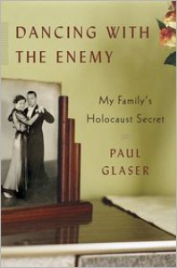 Dancing With the Enemy: My Family's Holocaust Secret - Paul Glaser