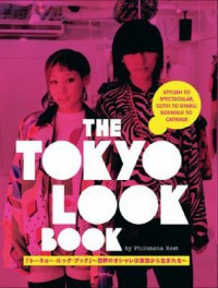 The Tokyo Look Book - Philomena Keet, Yuri Manabe