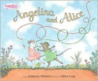 Angelina and Alice - Katharine Holabird,  Helen Craig (Illustrator)