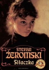 Siłaczka - Stefan Żeromski