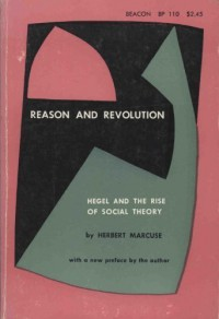 Reason and Revolution: Hegel and the Rise of Social Theory (paper) - Herbert Marcuse