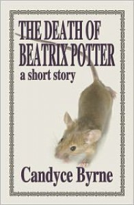 The Death of Beatrix Potter - Candyce Byrne
