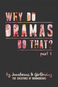 Why Do Dramas Do That? Part 1 - Javabeans, Girlfriday