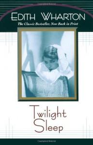 Twilight Sleep - Edith Wharton, Laura Duffy, Brooke Zimmer