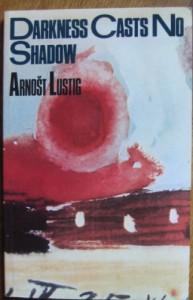 Darkness Casts No Shadow - Arnošt Lustig