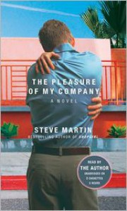 The Pleasure of My Company: A Novella (Audio) - Steve Martin