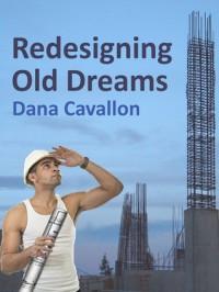 Redesigning Old Dreams - Dana Cavallon