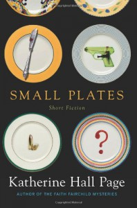 Small Plates: Short Fiction - Katherine Hall Page