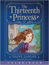 The Thirteenth Princess (Audio) - Diane Zahler, Jenna Lamia